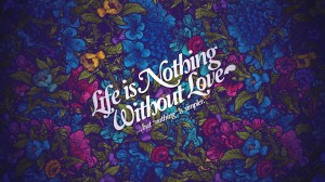 Life Nothing Without Love Wallpaper > Love Wallpaper