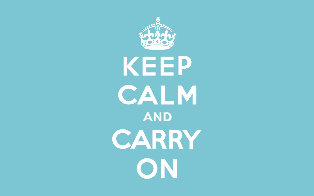 Keep Calm And Carry On | Wallpup.com